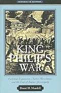 King Philips War Colonial Expansion Native Resistance & the End of Indian Sovereignty