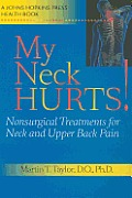 My Neck Hurts!: Nonsurgical Treatments for Neck and Upper Back Pain (Johns Hopkins Press Health Books)