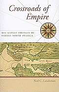 Crossroads of Empire : the Middle Colonies in British North America (10 Edition)