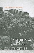 Late Roman Spain and Its Cities (Ancient Society & History) Cover
