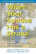 When Your Spouse Has a Stroke Caring for Your Partner Yourself & Your Relationship