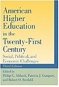 American Higher Education In The Twenty First Century Social Political & Economic Challenges