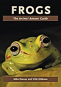 Frogs: The Animal Answer Guide (Animal Answer Guides) Cover