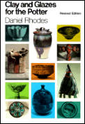 Clay & Glazes For The Potter Revised Edition