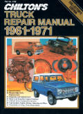 Chiltons Truck Repair Manual 1961 thru 1971