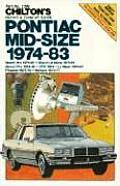 Pontiac Mid Size 1974-83 (Chilton's Repair & Tune-Up Guides)