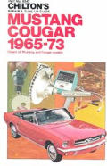 Mustang/Cougar 1965-73 (Chilton's Repair & Tune-Up Guides)