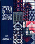 Precision Pieced Quilts Using The Founda