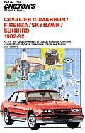 Cavalier/Cimarron/Firenza/Skylark/Sunbird, 1982-92: All U.S. and Canadian Models of Cadillac Cimarron, Chevrolet Cavalier, Buick Skyhawk, Oldsmobile F