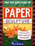 Art & Craft Of Paper Sculpture