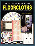 Fabulous Floorcloths: Create Contemporary Floor Coverings from an Old World Art Cover