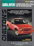 GM S-Series Pick-Ups and Suvs 1994-99 (Chilton's Total Car Care Repair Manuals)