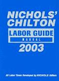 Nichols' Chilton Labor Guide Manual 2003 (03 Edition)