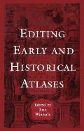 Editing Early & Historical Atlases