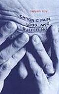 Chronic Pain, Loss, and Suffering: A Clinical Perspective
