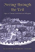 Seeing Through the Veil: Optical Theory and Medieval Allegory