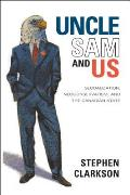 Uncle Sam and Us: Globalization, Neoconservatism, and the Canadian State