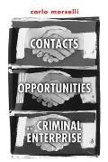 Contacts, Opportunities and Criminal Enterprise