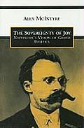 The Sovereignty of Joy: Nietzsche's Vision of Grand Politics