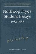 Collected Works of Northrop Frye #3: Northrop Frye S Student Essays