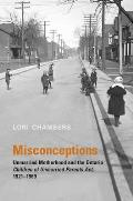 Misconceptions: Unmarried Motherhood and the Ontario Children of Unmarried Parents ACT, 1921-1969
