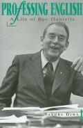 Professing English: A Life of Roy Daniells