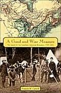 A Good and Wise Measure: The Search for the Canadian-American Boundary, 1783-1842