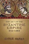 Art of the Byzantine Empire 312-1415 Sources and Documents