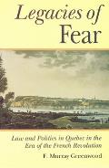 The Legacies of Fear: Law and Politics in Quebec in the Era of the French Revolution