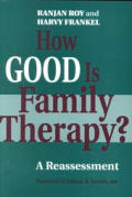 How Good Is Family Therapy A Reassessme
