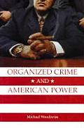 Organized Crime & American Power