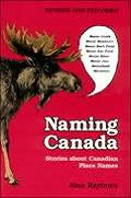 Naming Canada Stories about Canadian Place Names