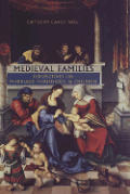 Medieval Families: Perspectives on Marriage, Household, and Children