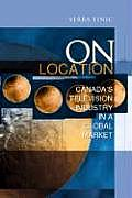 On Location: Canada's Television Industry in a Global Market