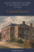 Colonial Justice (Osgoode Society For Canadian Legal History) by David Murray