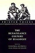 Printed Voices: The Renaissance Culture of Dialogue