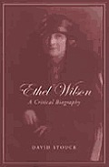 Ethel Wilson: A Critical Biography