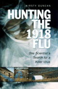 Hunting The 1918 Flu One Scientists Sear