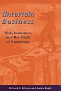 Uncertain Business: Risk, Insurance, and the Limits of Knowledge