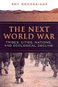 Next World War Tribes Cities Nations & Ecological Decline