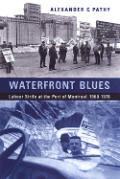 Waterfront Blues: Labour Strife at the Port of Montreal, 1960-1978