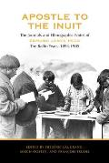 Apostle to the Inuit: The Journals and Ethnographic Notes of Edmund James Peck, the Baffin Years, 1894-1905