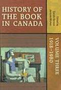 History of the Book in Canada: Volume Three: 1918-1980
