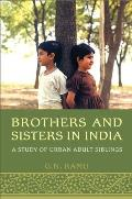 Brothers and sisters in India; a study of urban adult siblings