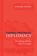 Federal-Provincial Diplomacy: The Making of Recent Policy in Canada