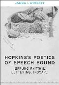 Hopkins's Poetics of Speech Sound: Sprung Rhythm, Lettering, Inscape