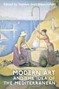 Modern Art and the Idea of the Mediterranean (06 Edition)