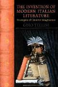 The Invention of Modern Italian Literature: Strategies of Creative Imagination