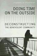 Doing Time on the Outside: Deconstructing the Benevolent Community