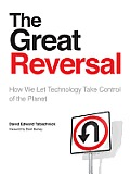 The Great Reversal: How We Let Technology Take Control of the Planet